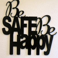 Custom Wallhanging. Be Safe Be Happy.  16x16 inches Wooden Black Painted