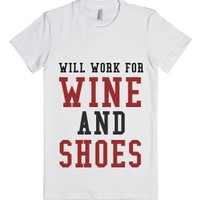 Will Work For Wine And Shoes-Female White T-Shirt