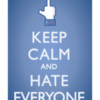 """Keep Calm and Hate Everyone"" Poster"