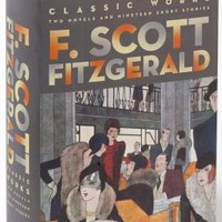 F. Scott Fitzgerald: Classic Works: Two Novels and Nineteen Short Stories