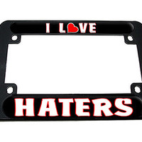 I Love Heart Haters Motorcycle License Plate Frame