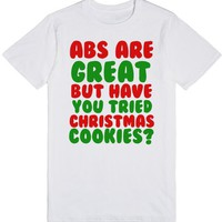 ABS ARE GREAT BUT HAVE YOU TRIED CHRISTMAS COOKIES? | T-Shirt | SKREENED