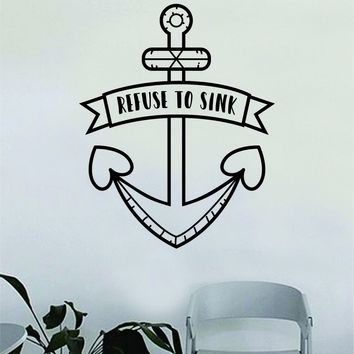 Refuse to Sink Anchor v5 Wall Decal Decor Decoration Sticker Vinyl Art Bedroom Room Nautical Boat Sea Ocean Beach Inspirational Quote