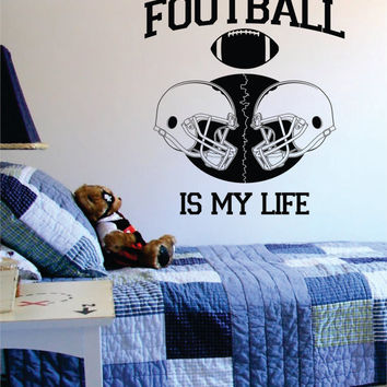 Football Is My Life Helmets Sports Decal Sticker Wall Vinyl