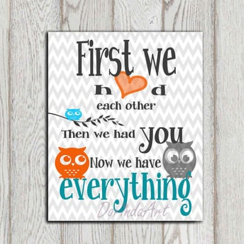 First we had each other Nursery quote Owl decor print Orange turquoise gray chevron Nursery wall art Printable Baby shower gift Kids bedroom
