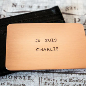 Je Suis Charlie - I am Charlie - Charlie Hebdo - Copper Wallet Insert Card- Men - Women - Wallet - Freedom of Speech - Freedom of Expression
