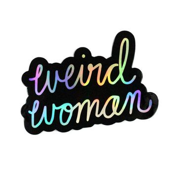 Weird Woman Sticker (Holographic)