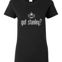 Got Stanley? (Kings) TShirt! Makes A Great Present For The Kings Lover In Your Life! Comes In Many Sizes and Colors!!