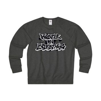 Graffiti Hustle On Everything Unisex French Terry Crew