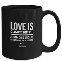 Romantic Coffee Mug   Love Is Composed of a Single Soul Inhabiting Two Bodies   Love Quote Cup   Gifts for Her