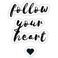 'FOLLOW YOUR HEART ' Sticker by IdeasForArtists