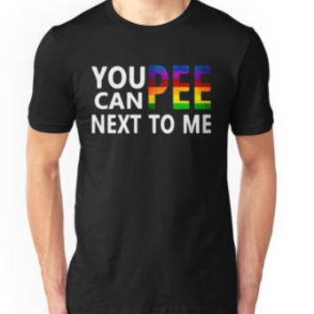 You Can Pee Next To Me Shirt by cutedesigns
