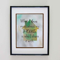 Quote Prints Cute Paintings What I Love Most About My Home - Love Sayings Gifts for Family - Fall Decor Wall Art Prints - Family Word Art