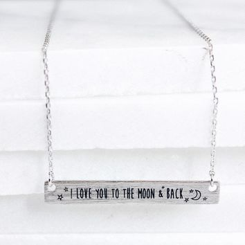 I Love You To The Moon And Back Dainty Bar Necklace - Silver