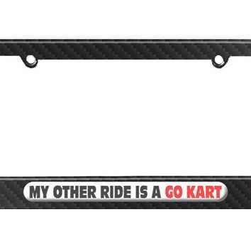 My Other Ride Is A Go Kart License Plate Tag Frame - Carbon Fiber Patterned Finish
