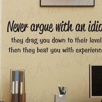 Never Argue With Idiot They Drag You Down Funny Inspirational Vinyl Quote Art Saying Decoration Wall Lettering Decal Sticker Decor I72