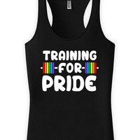 Funny Training Tank Training For Pride Running Gear Gay Clothing Racerback Tank American Apparel Gay Pride Lesbian Gift Ladies Tank WT-182
