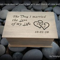 music box, jewelry box, gift for bride, gift for groom, wedding gift, personalized wedding gift, the day I married the love of my life