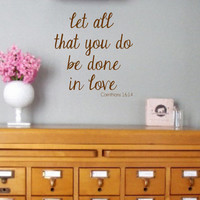 Corinthians 16:14-  let all that you do be done in love- Vinyl Wall Decal Wall Quotes Bible Quotes Verses
