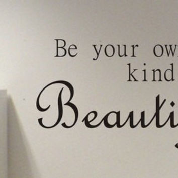 Be Your Own Kind of Beautiful Inspirational Quote Decal Sticker Wall Vinyl Decor Art