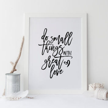 Do Small Things With Great Love,Inspirational Print,Motivational Quote,Heart Digital Art,Lovely Words,Love What You Do,Office Wall Art,Quote