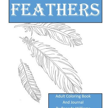 Feathers: Adult Coloring Book and Journal