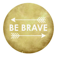 Be Brave Graduate gift FREE SHIPPING Limited Time only / graphic print / typography print / honey gold brown tribal / adventure print /