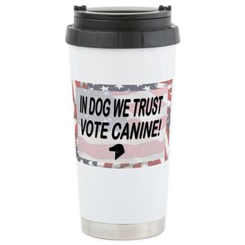 IN DOG WE TRUST VOTE CA TRAVEL MUG
