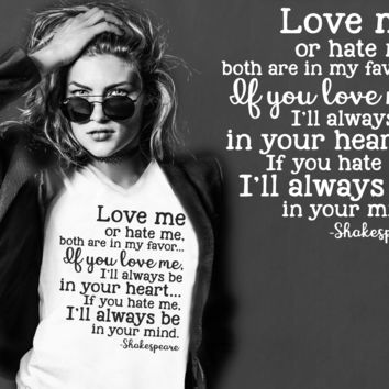 Love Me or Hate Me T-shirt | William Shakespeare