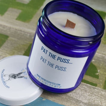 """Scented Soy Candle - 9oz - Politically Incorrect: """"Pat The Puss..."""""""