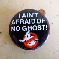 1980s Ghostbusters Pin  I ain't afraid of no by GinnyandHarriot