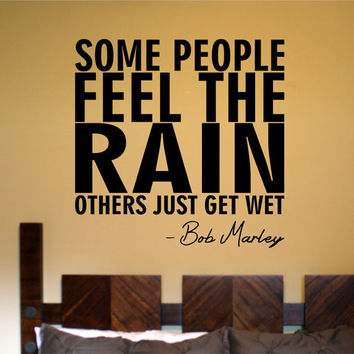 Some People Feel The Rain - Bob Marley Quote Wall Decal Sticker Decor Vinyl