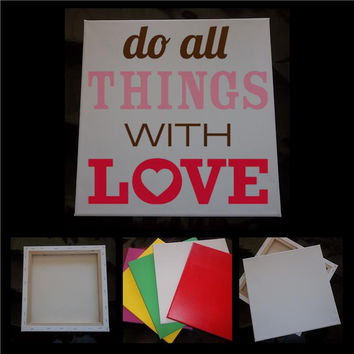 "Do All Things With Love | decorated canvas | wall hanging | wall decor | inspiring quotes on canvas | 12"" x 12"""