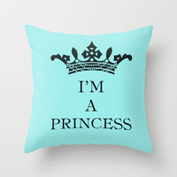I'm a princess Throw Pillow by Louise Machado | Society6