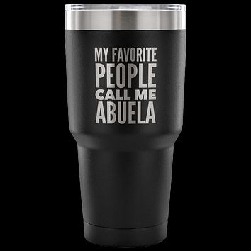 Abuela Gifts My Favorite People Call Me Abuela Tumbler Metal Mug Double Wall Vacuum Insulated Hot Cold Travel Cup 30oz BPA Free