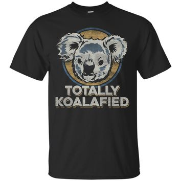 Totally Koalafied - Funny Koala Bear T Shirt Graphic Slogan