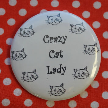 Crazy Cat Lady-   2.25 inch pinback button badge