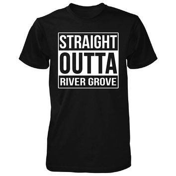 Straight Outta River Grove City. Cool Gift - Unisex Tshirt