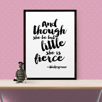 bedroom decor And though she be but little Print Nursery Decor Typographic Print Nursery Wall Print Nursery Print Little girls Shakespeare