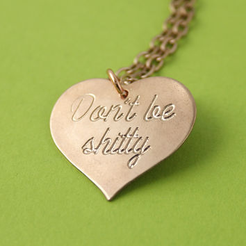 Don't Be Shitty Necklace