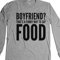 Boyfriend? That's A Funny Way To Say Food Long Sleeve T-shirt (idb2...