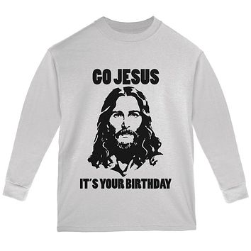 Christmas Go Jesus It's Your Birthday Youth Long Sleeve T Shirt