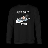 Naruto - Just do it later - Unisex Sweatshirt T Shirt - TL01087SW