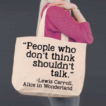 People who don't Think | Alice In Wonderland | Canvas Tote Bag