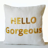 Throw Pillow Cover -Hello Gorgeous Embroidered in Gold Sequins Beads- Gold Cushion- Valentines Gift- Wedding Anniversary Birthday Gift 16x16