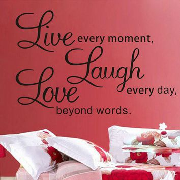 Live Every Moment Laugh Every Day Love Beyond Words Quotes Wall Stickers