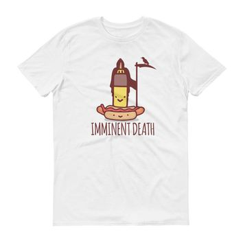 Imminent Death - Funny - Short-Sleeve T-Shirt