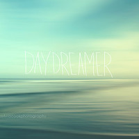 "Ocean, Beach photography ""Daydreamer"", tranquil, waves, aqua, blue, typography"