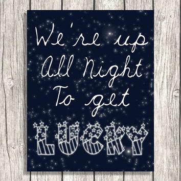 Song Lyrics Inspirational Word Art  - We're Up Al Night To Get Lucky - Blue Stars Starry Night Typography Home Printable Download