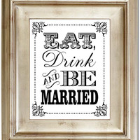 8x10 Eat, Drink & Be Married White Customized Sign For Your Wedding Black Friday AND Cyber Monday Sale